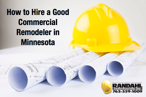 How to Hire a Good Commercial Remodeler in Minnesota