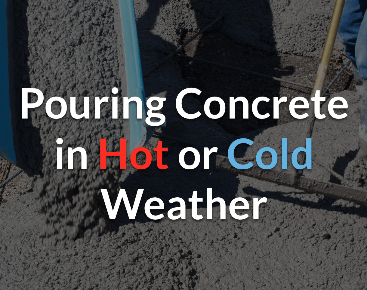 Pouring Concrete in Hot or Cold Weather